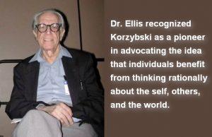 Dr. Ellis recognized Korzybski as a pioneer